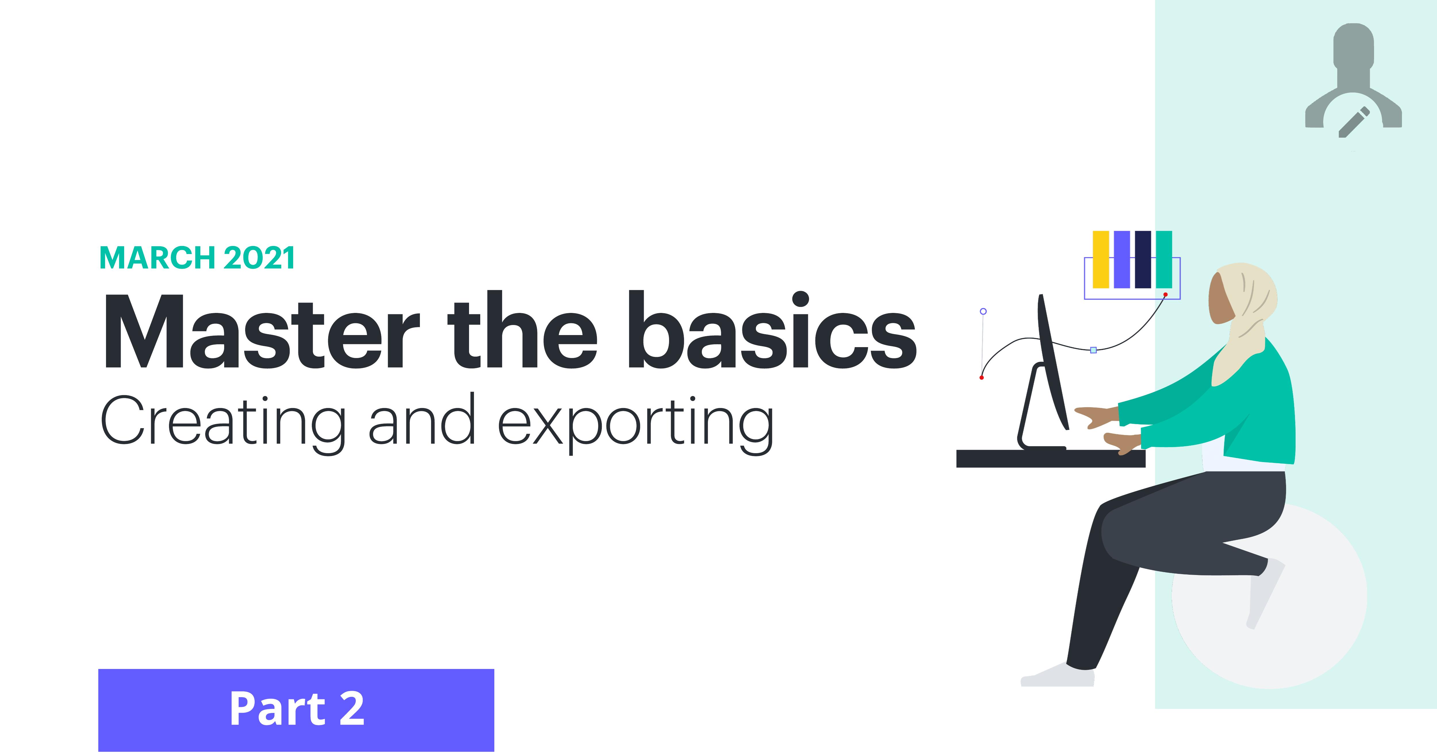 May 2021 On Demand Master the basics part 1